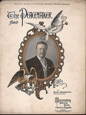 The PEACEMAKER March 1905 PRESIDENT TEDDY ROOSEVELT Cover Sheet Music !