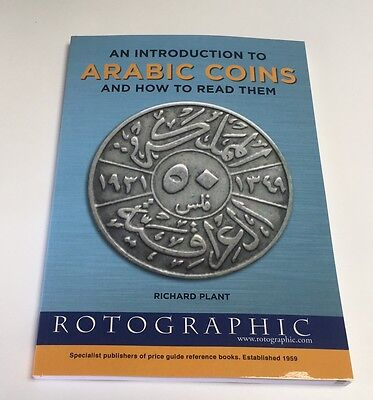 An Introduction to Arabic Coins & How To Read Them Rotographic 2014 Book