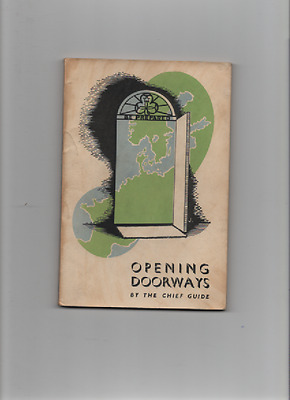 1947  Opening Doorways By The Chief Guide ~ Lady  Baden-Powell ~ Girl Guides