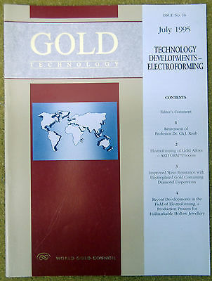 GOLD TECHNOLOGY July 1995 #16 Technology Developments Electroforming NEW