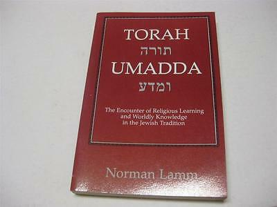 Torah Umadda by Norman Lamm The Encounter of Religious Learning and Worldly Know