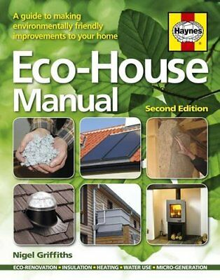 ECO-House Manual: A Guide to Making Environmental Friendly Improvements-Nigel Gr