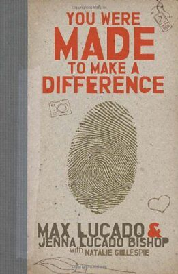 You Were Made to Make a Difference-Max Lucado