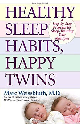 Healthy Sleep Habits, Happy Twins: A Step-By-Step Program for Sleep-Training You