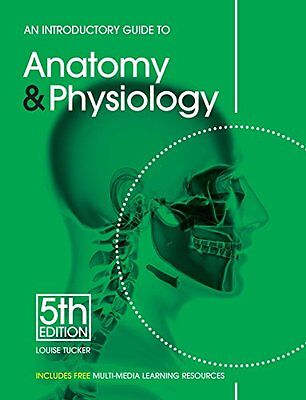 An Introductory Guide to Anatomy and Physiology-Louise Tucker