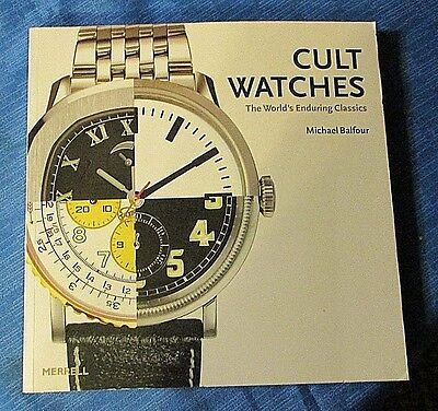 Cult Watches: The World's Enduring Classics By Michael Balfour- Book