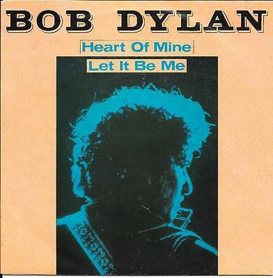 Bob Dylan 45 Heart Of Mine+Ps Holland Rare Excellent