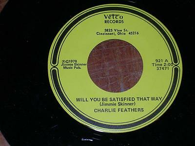 CHARLIE FEATHERS - Will You Be Satisfied That Way - Vetco Records - 1976 - USA