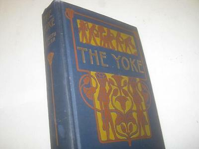1904 The Yoke A Romance of the Days when the Lord Redeemed the Children of Israe