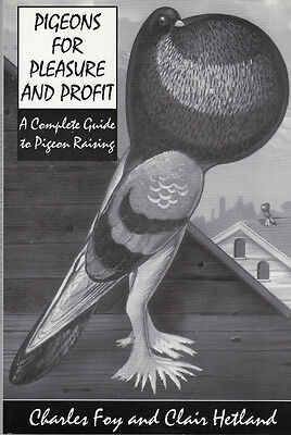 PIGEON FOR PLEASURE & PROFIT~CPLT GUIDE ~FOY & HETLAND~NEW BOOK wFREE GIFT PRINT