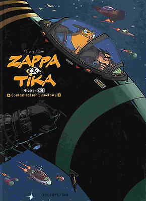 ZAPPA et TIKA Mission 001 Contamination planétaire Thierry ROBIN Ed.DUPUIS