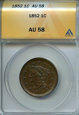 1852 1c ANACS AU 58 (ABOUT, ALMOST UNCIRCULATED) BRAIDED HAIR LARGE CENT