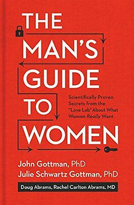 """The Man's Guide to Women: Scientifically Proven Secrets from the """"Love Lab"""" Abou"""