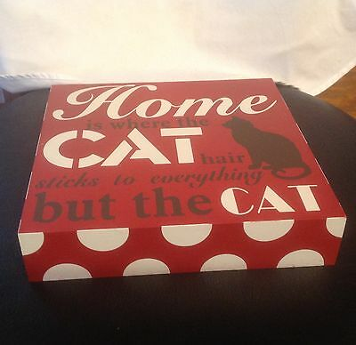 "Cat Wooden Block Frame:""Home Is Where The Cat Hair Sticks To Everything But The"