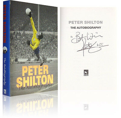 Hand Signed Book Peter Shilton 'the Autobiography'
