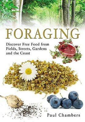 FORAGING: Discover Free Food from Fields, Streets, Gardens and the Coast New Pap