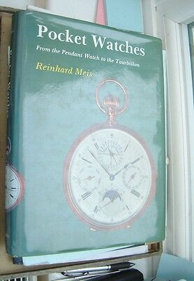 Watchmakers  Pocket Watches from pendant to Tourbillon, Watch Reinhard Meis book
