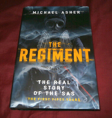 THE REGIMENT. REAL STORY OF THE SAS. Michael Asher. 2007. Fully Illustrated.