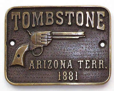 Tombstone Arizona Terr. Solid Brass Plaque With Antique Finish