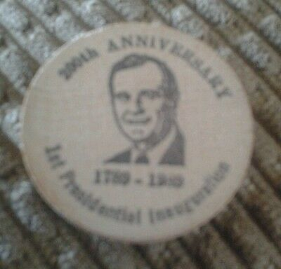 WOODEN NICKLE 200th ANNIVERSARY 1st. PRESIDENTIAL INAUGURATION WILMINGTON DEL.