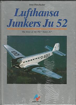"Lufthansa Junkers Ju52 - The Story Of Old ""Aunty Ju"" by Peter Pletschacher"