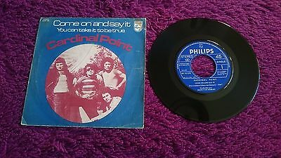 "Cardinal Point ‎– Come On And Say It ,  Vinyl, 7"",1972 , Spain , 6012 276"