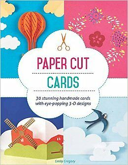 Paper Cut Cards: 30 Stunning Handmade Cards with Eye-Popping 3D Designs NUEVO Br