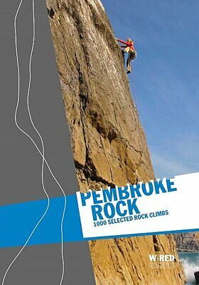 Pembroke Rock - 1000 Selected Rock Climbs The Climbers Club in the Wired Guides