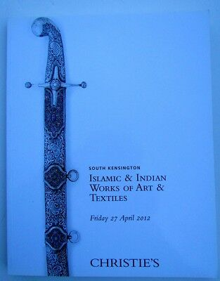 Islamic & Indian Works Of Art And Textiles 2012 Christie's Auction Catalogue
