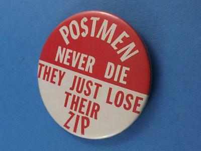 Postmen Never Die Theyjust Lose Their Zip Vintage Button Funny Collector Retire