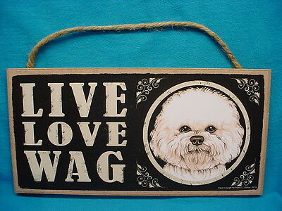 BICHON FRISE Dog LIVE LOVE WAG Art Print INDOOR SIGN wood WALL PLAQUE puppy NEW