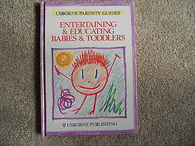 Usborne Parent's Guides  Entertaining & Education Babies & Toddlers Hardback Vgc