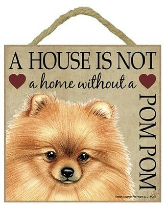 POMERANIAN House Is Not A Home DOG Easel WOOD SIGN wall PLAQUE red POM puppy NEW