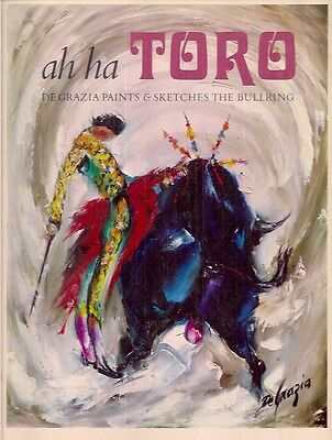 "TED DeGRAZIA PAINTS & SKETCHES the BULLRING  1967  1st ED!  ""AH HA TORO""  NICE!"