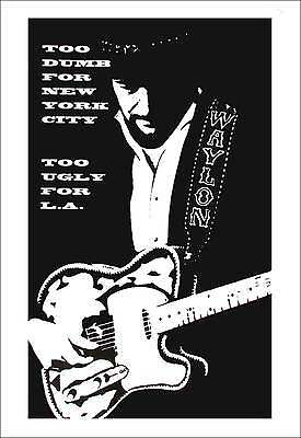 Waylon Jennings Poster Too Dumb for New York City Too Ugly for LA Tower Vaults