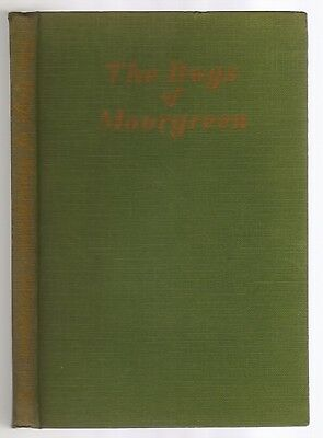 The Dogs Of Moorgreen Myles Adburgham Rabbit Hunt Illustrated 1949 First Edition