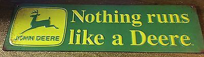 "New John Deere ""Nothing Runs Like A Deere"" Metal Sign."