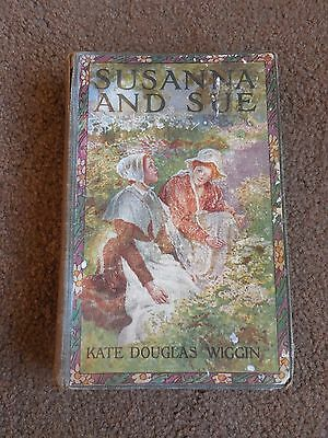Very Rare First Edition Children's Book Susanna And Sue Kate Douglas Wiggin 1909