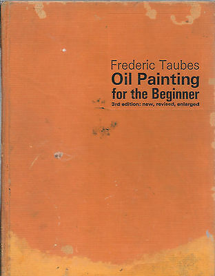 OIL PAINTING FOR THE BEGINNER 3rd EDITION BOOK BY FREDERIC TAUBES