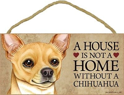 "A House Is Not A Home Without a CHIHUAHUA-Tan--Wood Plaque/Sign 5"" x 10"""