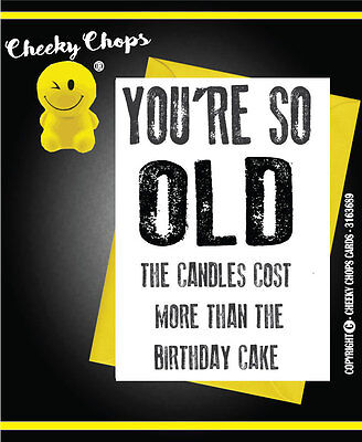 Insult/Witty /Funny/Rude/Novelty Cheeky Chops Card YOU'RE SO OLD  CANDLES - C719