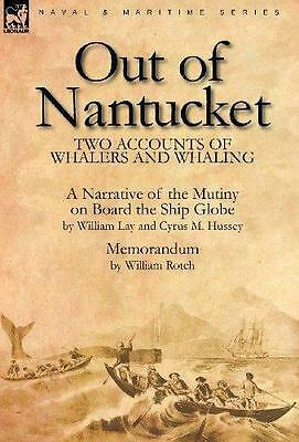 Out of Nantucket Book~Two Accounts of Whaling~Globe Mutiny~Whalers~Harpoon~NEW