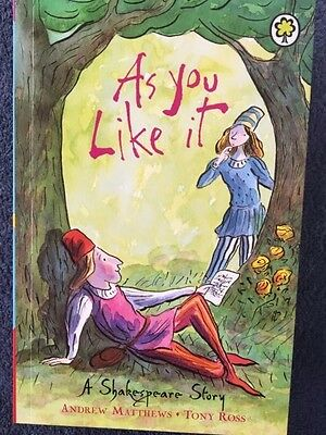 As You Like it: Shakespeare Stories for Children by Andrew Matthews P/B Book