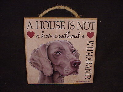 WEIMARANER A House Is Not Home DOG Easel Stand WOOD SIGN Wall PLAQUE Weimeraner
