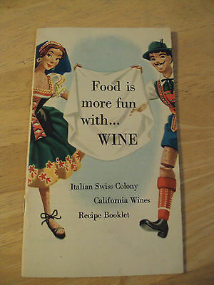 VTG ca. 1947 ADVERTISING Recipe Booklet~FOOD is More FUN with WINE~Swiss Colony~