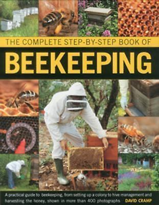 The Complete Step-by-Step Book of Beekeeping : A Practical Guide to...