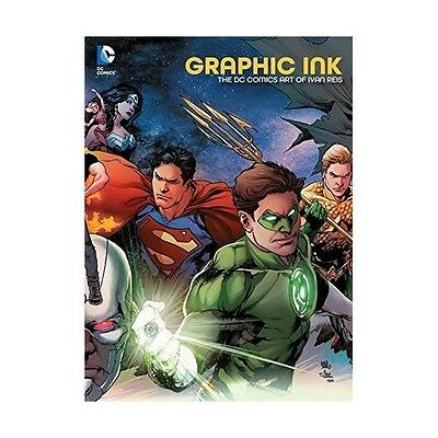 Graphic Ink The DC Comics Art Of Ivan Reis Hardcover - Brand New!