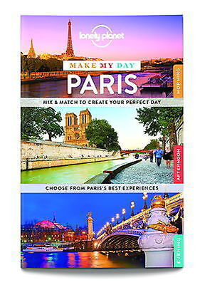 LONELY PLANET Make my Day Book  Paris with pull out map