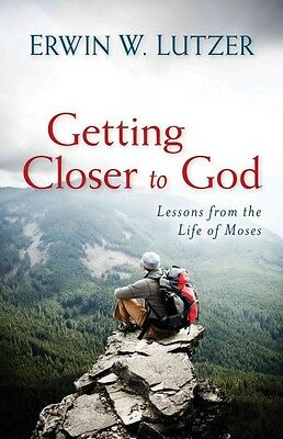 Getting Closer to God, Dr Erwin W Lutzer