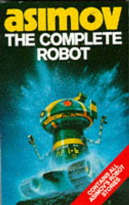 The Complete Robot, Isaac Asimov